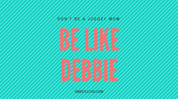 BE LIKE DEBBIE