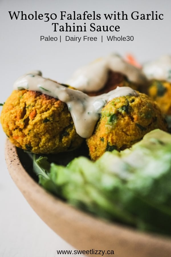 Whole30, paleo falafels with a garlic tahini sauce.  Easy to prepare and delicious!  |  www.sweetlizzy.ca  |  #whole30 #paleo #falafel #tahini #healthy #grainfree #glutenfree