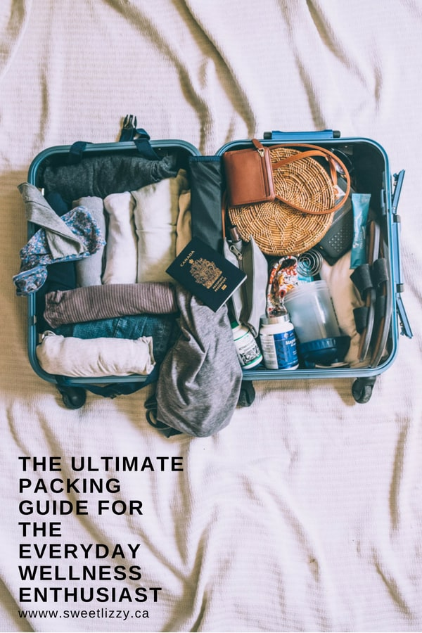 The ultimate packing guide for the wellness enthusiast. |  www.sweetlizzy.ca  | #travel #wellness #packing #guide