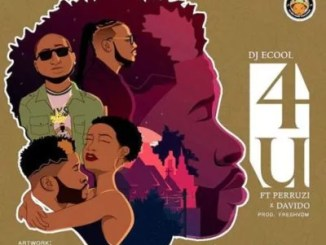 "Sweetloaded dj-ecool-ft-davido-peruzzi-4u Music:-Dj Ecool – ""4U"" Ft Davido x Peruzzi Music"