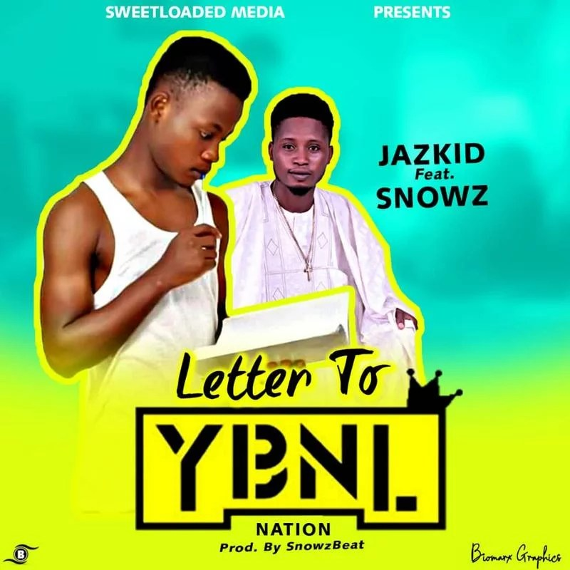 Music:-Jazkid-Letter to ybnl-ft-Snowz