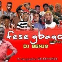 [Mixtape] DJ Ben10 - Fese Gbago Fight Mixtape