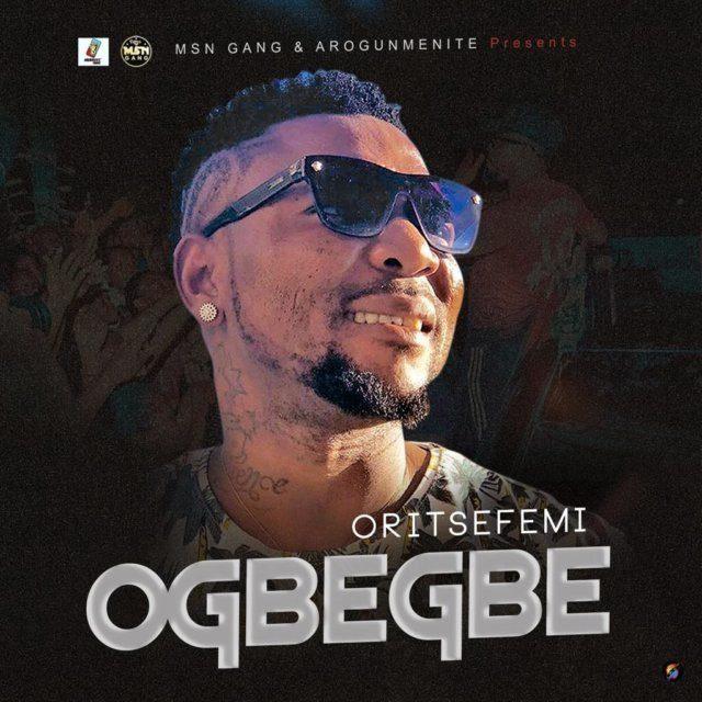 [Music] Oritse Femi – Ogbegbe