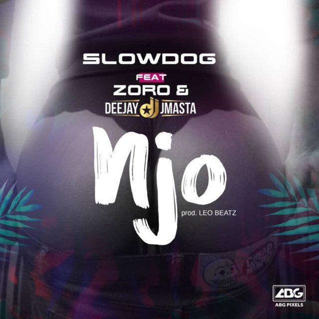Sweetloaded Slowdog-e1571507704956 [Music] Slowdog – NJO ft. Zoro & Deejay J Masta Music trending  zoro Slowdog njo