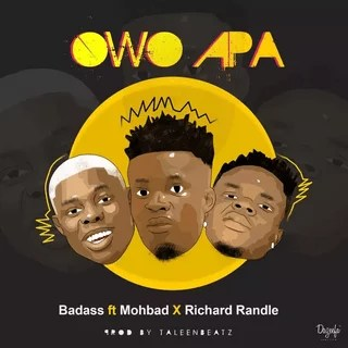 Sweetloaded 7eb45c82-2382-4161-88eb-6d28514c365a Audio] Badass ft Mohbad x Richard Randle – Owo Apa Music trending  Richard randle Mohbad badass