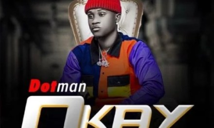 "[Music] Dotman – ""Okay"""