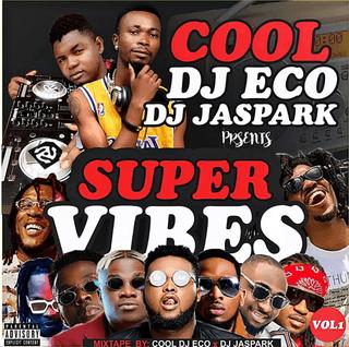MIXTAPE: Dj Eco X DJ Jaspark – Super Vibes Mixtape