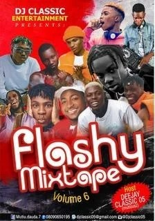 Sweetloaded IMG-20191111-WA0040 [Mixtape] DJ Classic - Flashy Mixtape(Vol 6) Mixtape trending  DJ Classic
