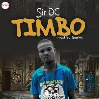 Sweetloaded IMG-20191112-WA0010 [Music] Sir Oc - Timbo(Prod By Snowz) Music trending  Sir oc