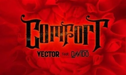 "[Music] Vector – ""Comfortable"" ft. Davido [Prod. Vstix and Mr. Eff.]"