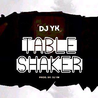 Sweetloaded IMG-20200115-WA0002 [Music] DJ Yk - Table Shaker Music trending DJ Yk Beat Dj Yk