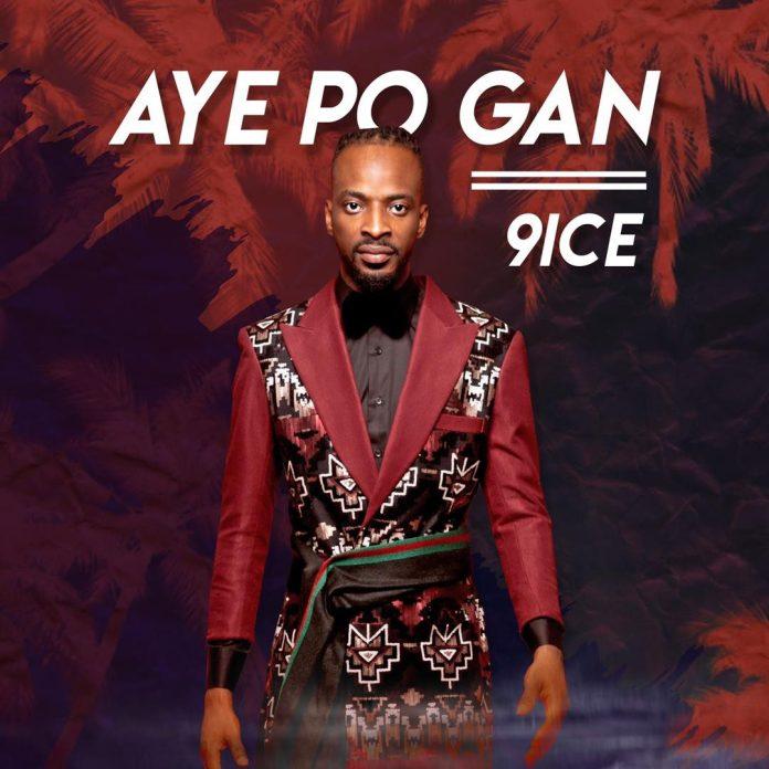 Sweetloaded 9ice-Ayepo-Gan 9ice – Ayepo Gan Music trending  9ICE