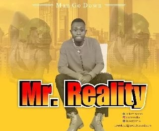 Music : Mr reality – Man Go Down