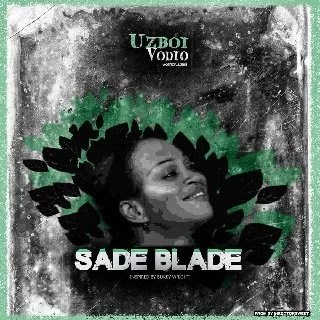 Sweetloaded IMG-20200220-WA0003 Uzboi Vodio - Sade Blade (prod by SweetMartinz) Music trending  Uzboi