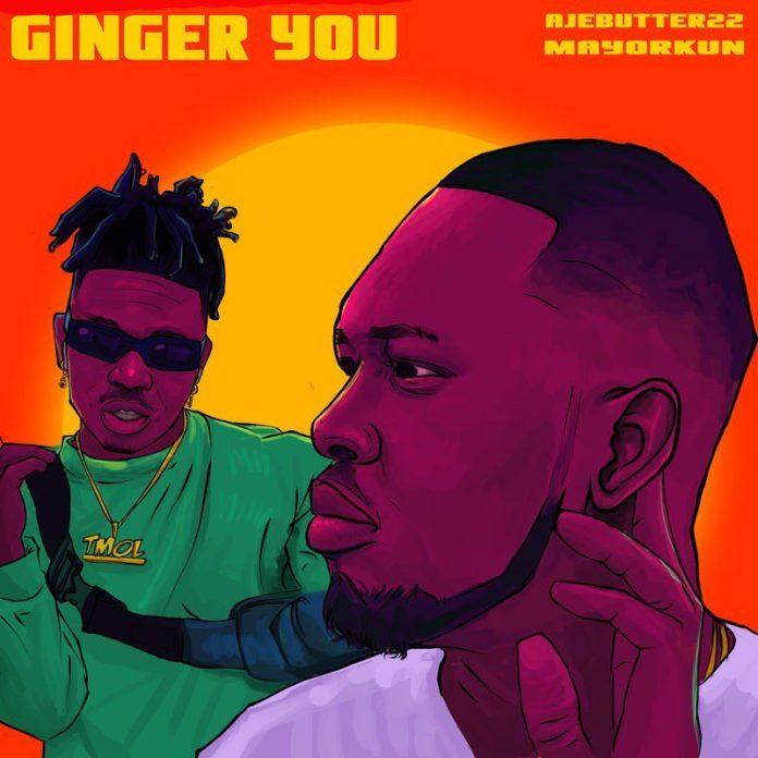 Sweetloaded ajebutter22-–-ginger-you-ft-mayorkun Ajebutter22 – Ginger You ft. Mayorkun Music trending  Mayorkun Ajebutter22