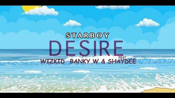 Sweetloaded wizkid-–-desire-ft-banky-w-shaydee Wizkid – Desire ft. Banky W, Shaydee Music trending  Wizkid