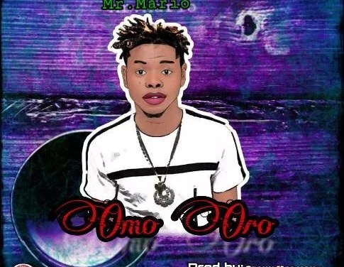 Music : Mr Mario – Omo Oro