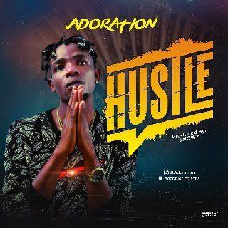 Sweetloaded IMG-20200315-WA0064 MUSIC : Adoration - Hustle Music trending  Adoration