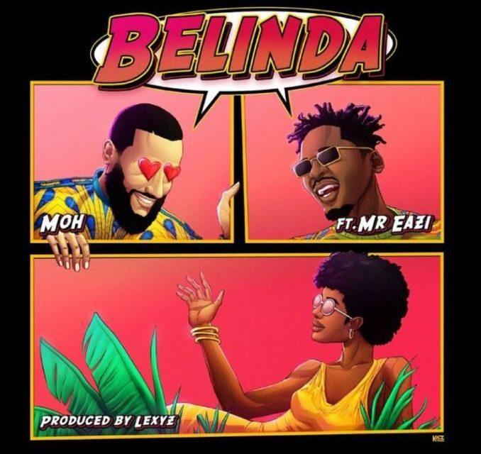 MUSIC: MOH Ft. Mr Eazi – Belinda