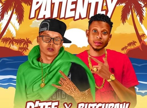 [Music] D'tee x Butch Raw – Patiently