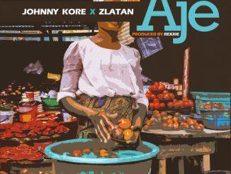 Johny Kore ft. Zlatan – AJE