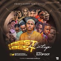[Mixtape] DJ OP Dot – Sweetloaded Best Of The Best Mix
