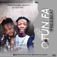 [Free Beat ] Professional Beat x Dj Ozzytee - Otun Fa