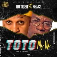 Iju Tiger Ft Fela 2 - Toto Mi Ni