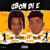 Lil Smart Ft Dj Yk Beat - Gbon Di E