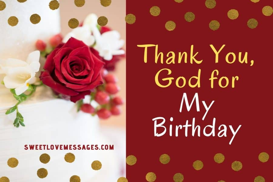 2021 Thank You God For My Birthday Quotes And Messages Sweet Love Messages