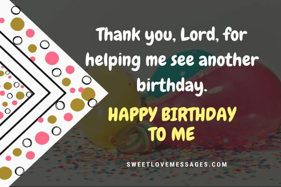 Birthday Wishes To Myself Thanking God 2021 Sweet Love Messages