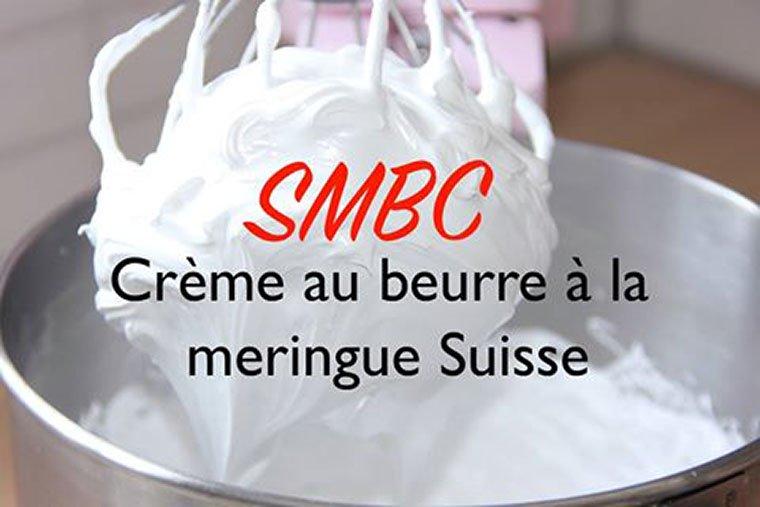 SMBC – Crème au beurre à la meringue Suisse en vidéo