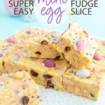 Mini Egg Fudge Slice is a fun and easy Easter treat. A smooth, creamy white chocolate and condensed milk fudge base, pastel mini eggs, crunchy cookie pieces, and a speckle of rainbow sprinkles!