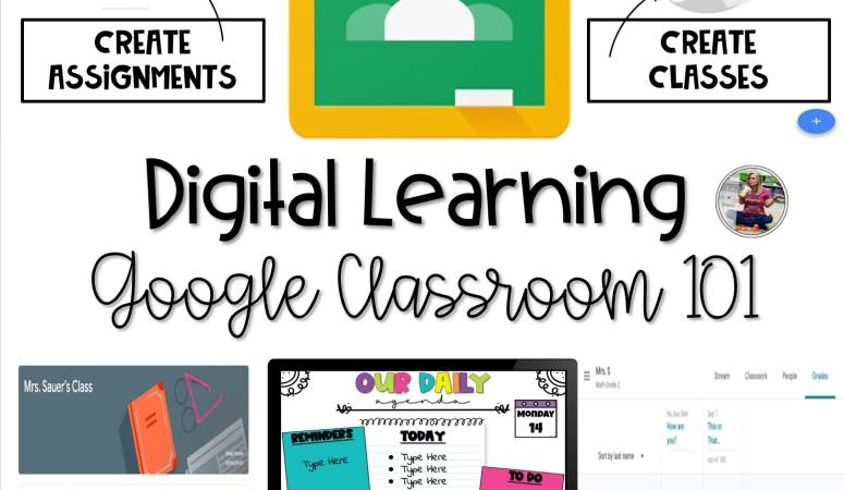 Digital Learning – Google Classroom 101