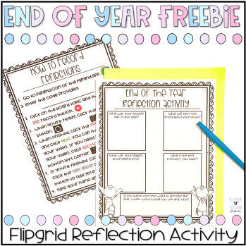 end of the year flipgrid reflection freebie
