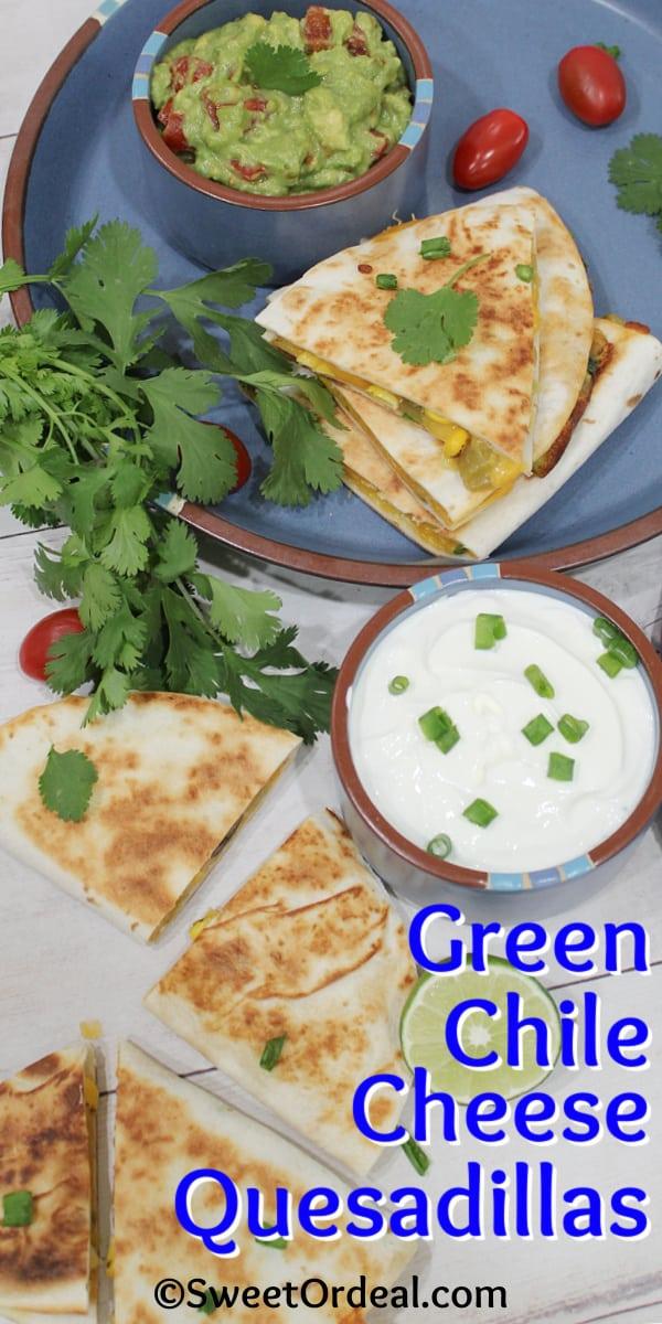 Green Chile Cheese Quesadillas