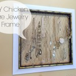 Trashtastic Tuesday- DIY Chicken Wire Jewelry Frame