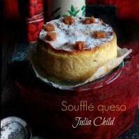 Soufflé queso Julia Child