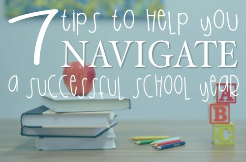 7 tips to help you navigate a successful school year