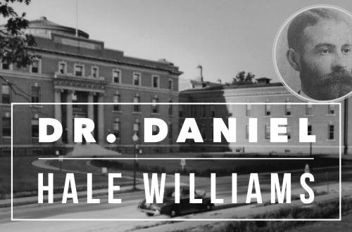 Dr. Daniel Hale Williams and the Freedmen's Hospital