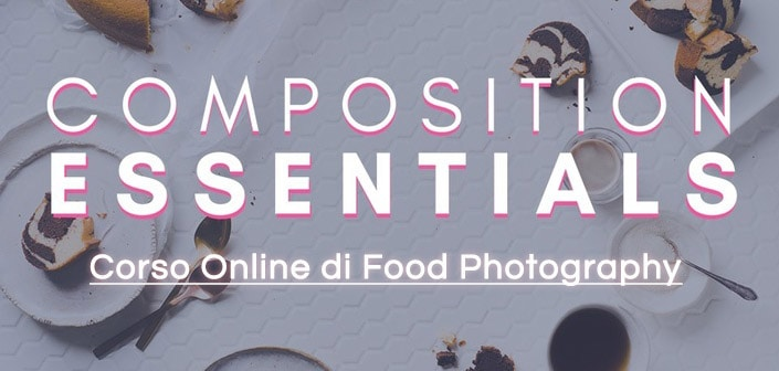 corso online di food photography corso food photography