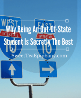 why-being-out-of-state-is-secretly-the-best