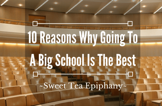 10-reasons-why-you-should-go-to-a-big-school