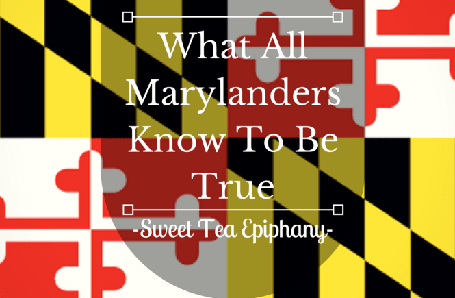 what-all-marylanders-know-to-be-true
