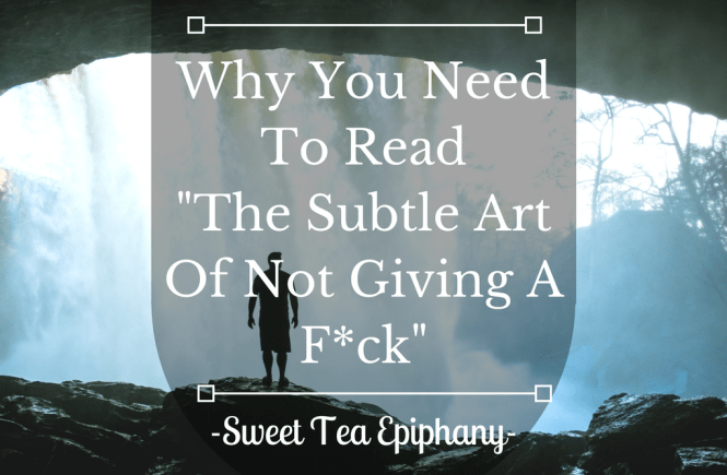 Why You Need To Read _The Subtle Art Of Not Giving A F_ck_