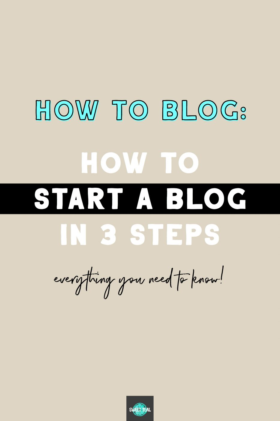 How to start a blog in 3 steps - Sweet Teal
