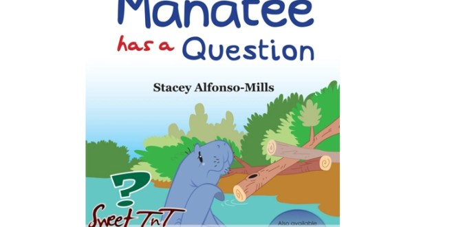 Books are best: Manatee has a question story book by Stacey Alfonso-Mills