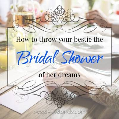 How to throw your bestie the bridal shower of her dreams