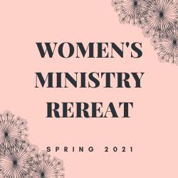WOMEN'S MINISTRY REREAT