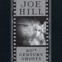 "Recommended Reading: Joe Hill's ""20th Century Ghosts"""